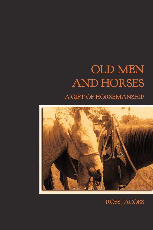 Read Online Old Men and Horses pdf epub