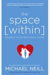 The Space Within: Finding Your Way Back Home Kindle Edition