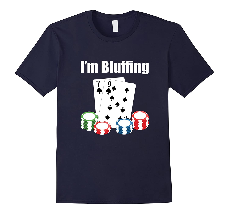 79th Birthday Shirt Im Bluffing Funny Poker T-Shirt-TH