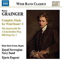 Grainger: Complete Music for Wind Band, Vol. 3