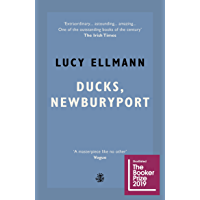 Ducks, Newburyport: Shortlisted for the Booker Prize 2019 (English Edition)
