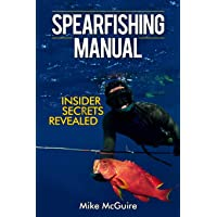 Spearfishing Manual: Insider Secrets Revealed (Spearfishing in Black&White)