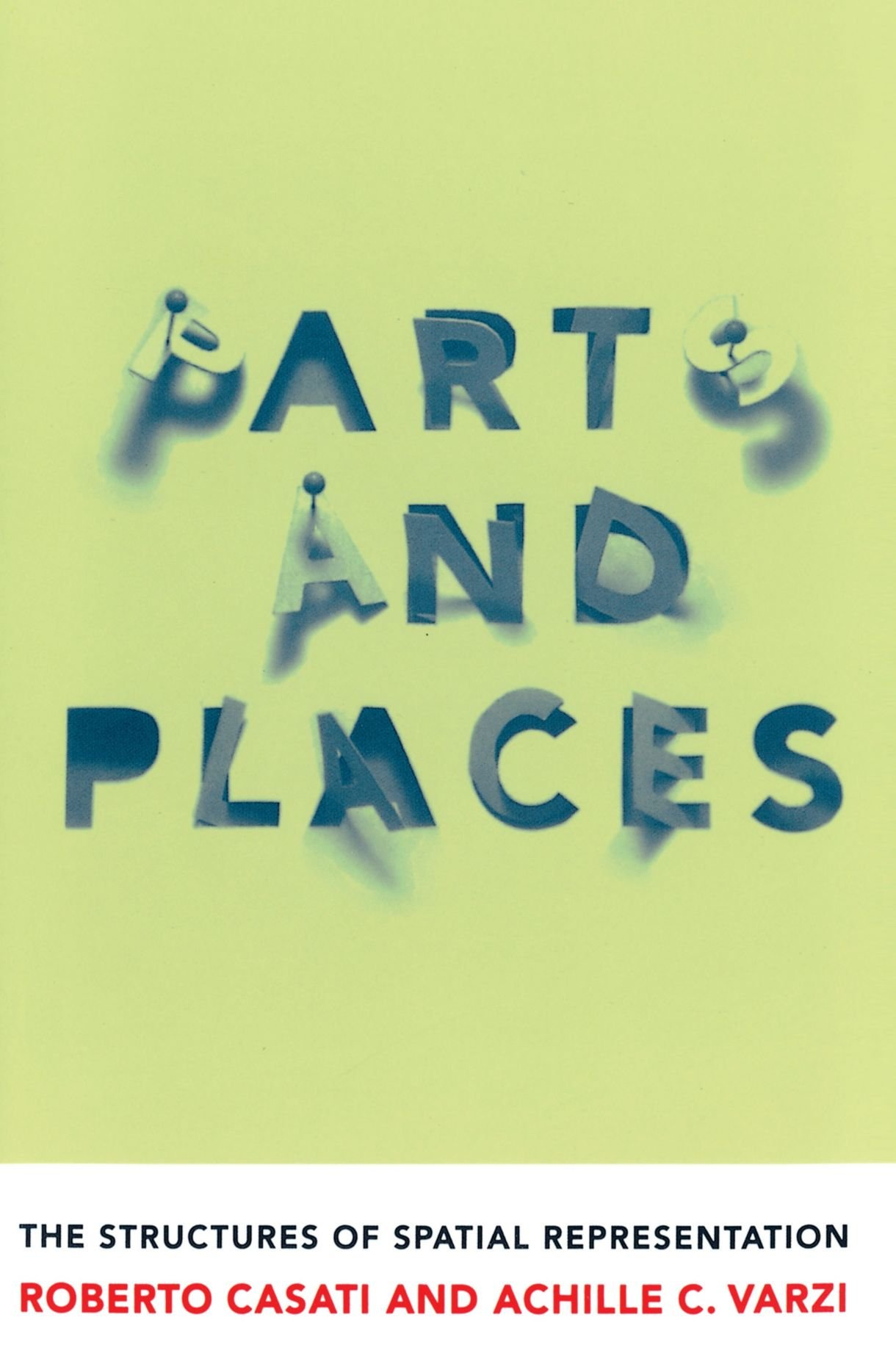 Parts and Places  The Structures of Spatial Representation  Roberto ... 23f4f5c2793