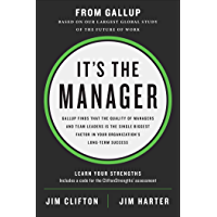 It's the Manager: Gallup finds the quality of managers and team leaders is the single biggest factor in your…