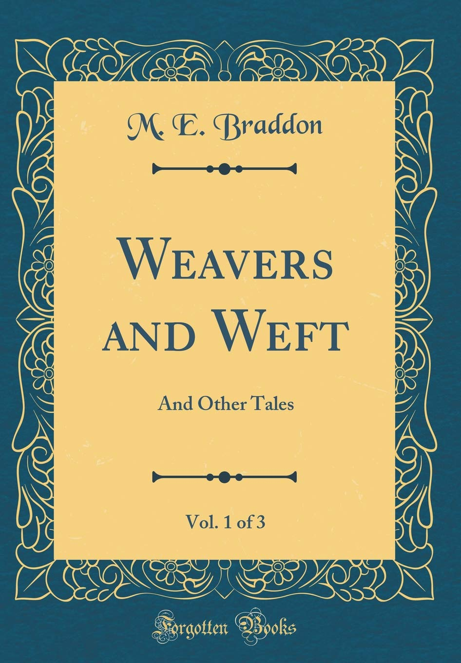 Download Weavers and Weft, Vol. 1 of 3: And Other Tales (Classic Reprint) PDF