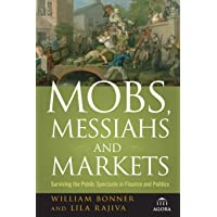 Mobs, Messiahs, and Markets: Surviving the Public Spectacle in Finance and Politics: 15