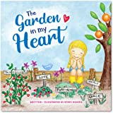 The Garden In My Heart: A book about sharing kindness, thankfulness and friendship (Created To Be)