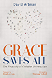Grace Saves All: The Necessity of Christian Universalism