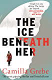 The Ice Beneath Her: For psychological thriller fans of I'M TRAVELLING ALONE