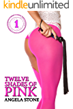 Twelve Shades of Pink: Book One: a collection of spanking stories