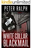 White Collar Blackmail: White Collar Crime Financial Suspense Thriller