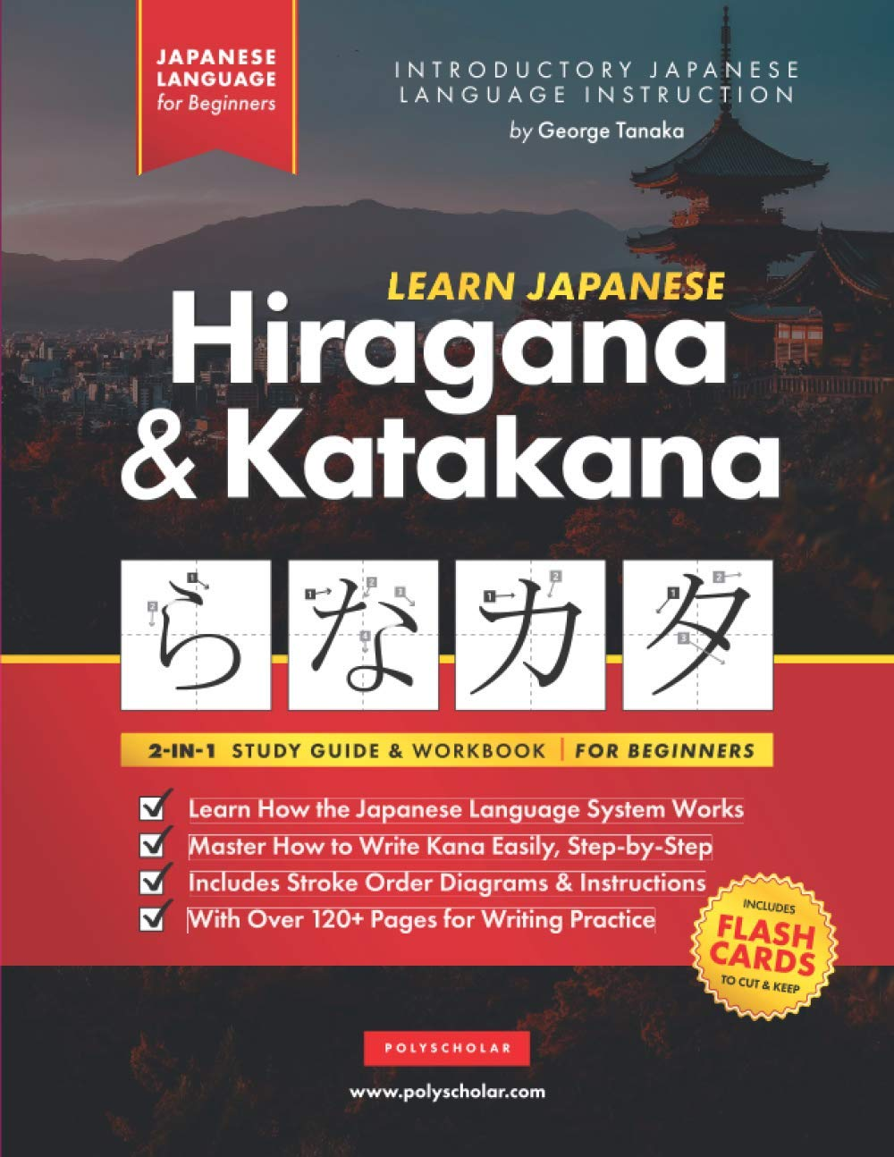 Learn Japanese Hiragana and Katakana – Workbook for Beginners: The Easy, Step-by-Step Study Guide and Writing Practice Book: Best Way to Learn … Inside) (Elementary Japanese Language Books)