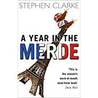A Year In The Merde (English Edition)