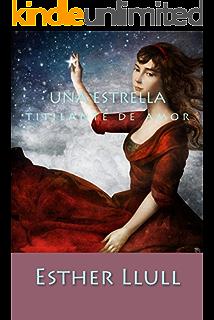 Una estrella titilante de amor (Spanish Edition)