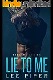 Lie to Me (Rock Me Series Book 1)