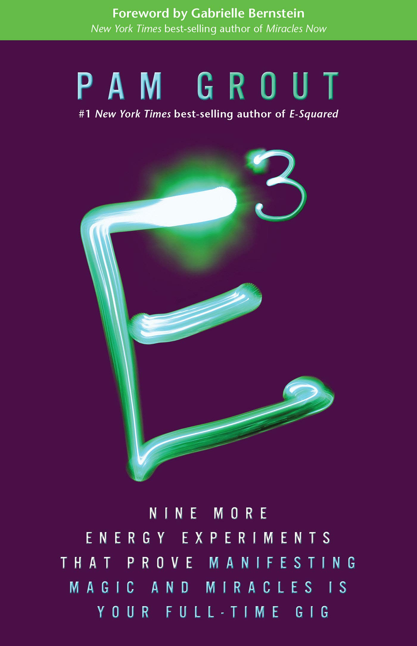Buy E-Cubed: Nine More Energy Experiments That Prove Manifesting Magic and  Miracles Is Your Full-Time Gig Book Online at Low Prices in India |  E-Cubed: Nine ...