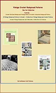 Vintage Crochet Bedspread Patterns - A Box Set Collection Featuring Crochet Bedspreads and a Few Tablecloths: Box Set Collection Featuring Crochet Bedspreads and Tablecloth Books