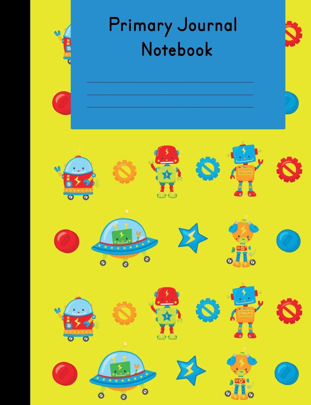 Primary Journal Notebook: Robot Story Composition and Illustration: School Grade Level K-2 Draw and Write, 7.44 x 9.69 100 Pages Bottom Half Dotted ... to Kindergarten First and Second Grades pdf