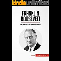 Franklin Roosevelt: Del New Deal a la Conferencia de Yalta (Historia)