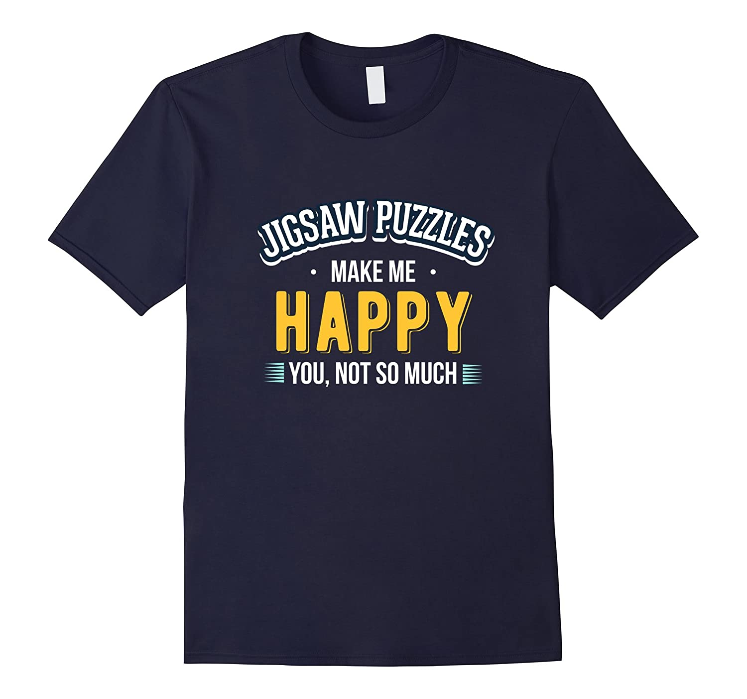 Jigsaw Puzzles Makes Me Happy You Not Much T-Shirt-PL