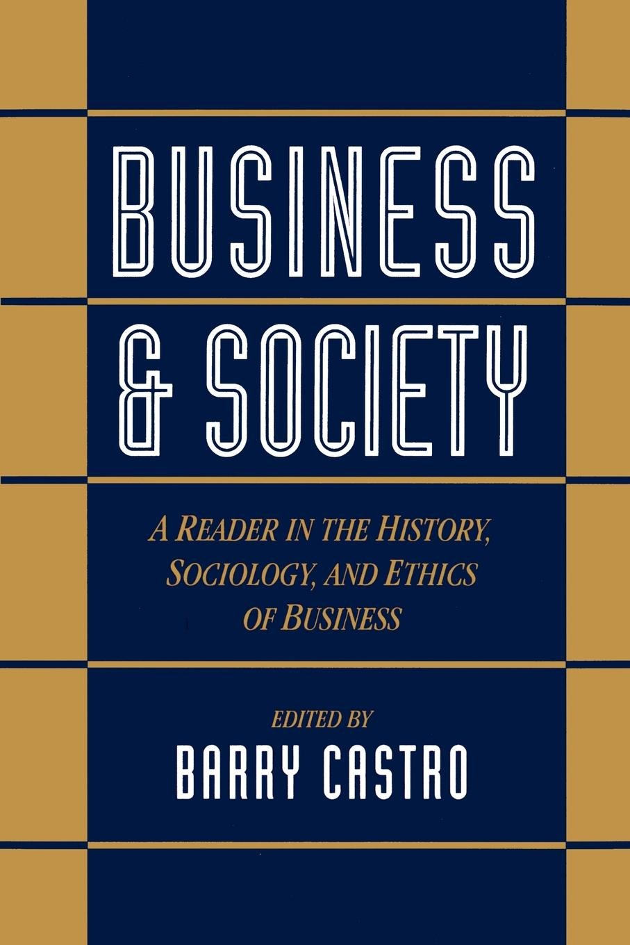 Business and Society: A Reader in the History, Sociology, and Ethics of Business by Oxford University Press