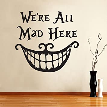 Alice In Wonderland Wall Decal Quote Cheshire Cat Sayings U0026quot;Weu0027re All  Mad Part 56