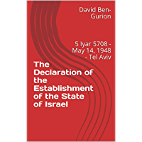 The Declaration of the Establishment of the State of Israel: 5 Iyar 5708 - May 14, 1948 - Tel Aviv