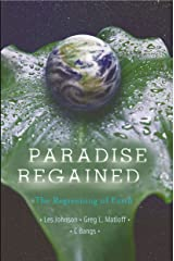 Paradise Regained: The Regreening of Earth Kindle Edition