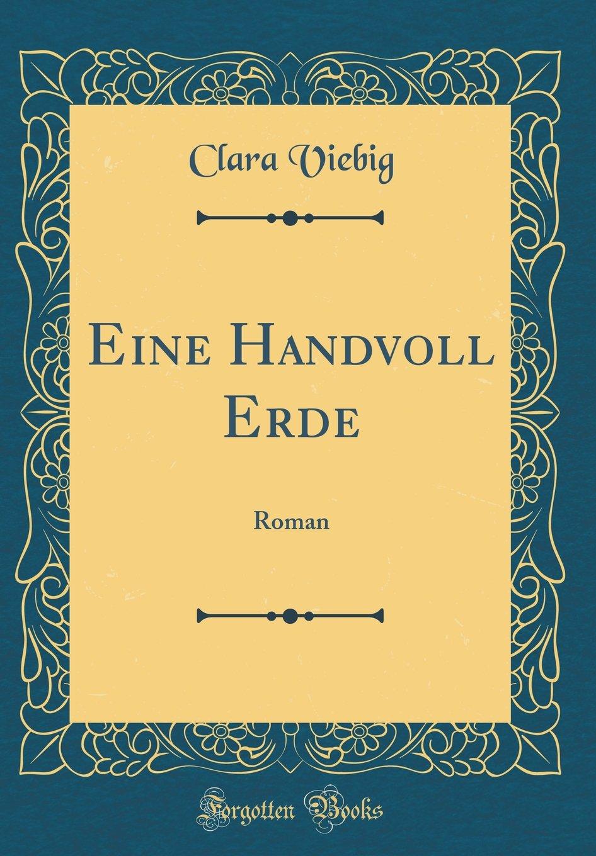 Eine Handvoll Erde: Roman (Classic Reprint)