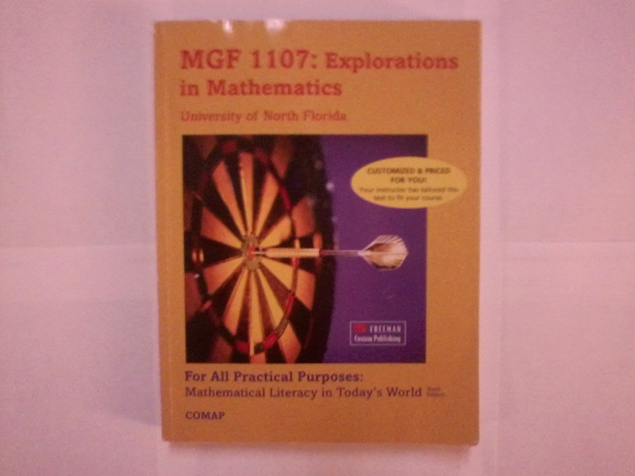 MGF 1107: Explorations in Mathematics/ For All Practical Purposes: Mathematical Literacy in Todays World, 9th Edition, University of North Florida ebook