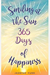 Smiling at the Sun: 365 days of happiness Hardcover