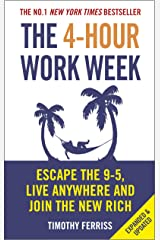 The 4-Hour Work Week: Escape the 9-5, Live Anywhere and Join the New Rich Kindle Edition