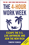 The 4-Hour Work Week: Escape the 9-5, Live Anywhere and Join the New Rich (English Edition)