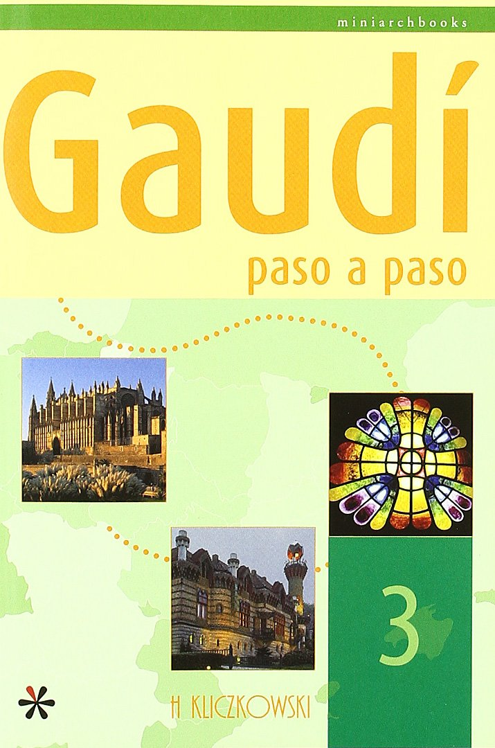 Gaudí: Paso a paso / Step by Step (Spanish Edition) (Spanish) Paperback – September 3, 2003