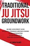 Traditional Ju Jitsu Groundwork: Newaza