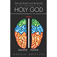 Transformed and Renewed in the Presence of a Holy God
