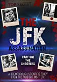 The JFK Assassination: Part 1 - The Shooters (A Farsight Project)
