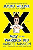 Marc's Mission: Way of the Warrior Kid (A Novel) (Way of the Warrior Kid, 2)