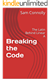 Breaking the Code: The Latin Behind Linear A