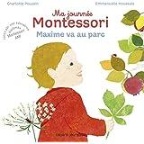 Ma journée Montessori, Tome 04: Maxime va au parc