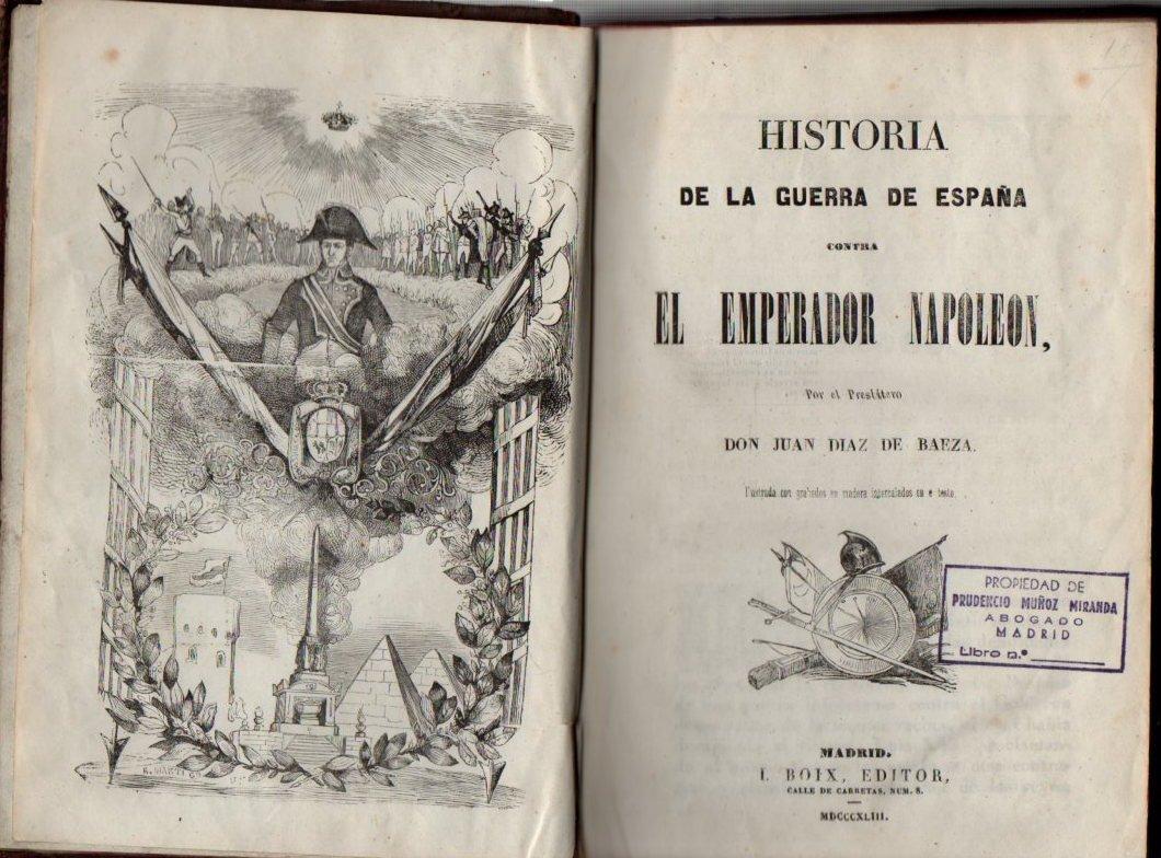 Historia de la guerra de Espa–a contra el emperador Napoleon: Amazon.es: Diaz de Baeza, Juan: Libros