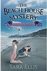 The Beach House Mystery: Samantha Wolf Mysteries Series #3 (Volume 3) Paperback
