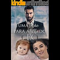 Uma Mãe Para a Filha do CEO: Irmãos Oviedo - Livro 1