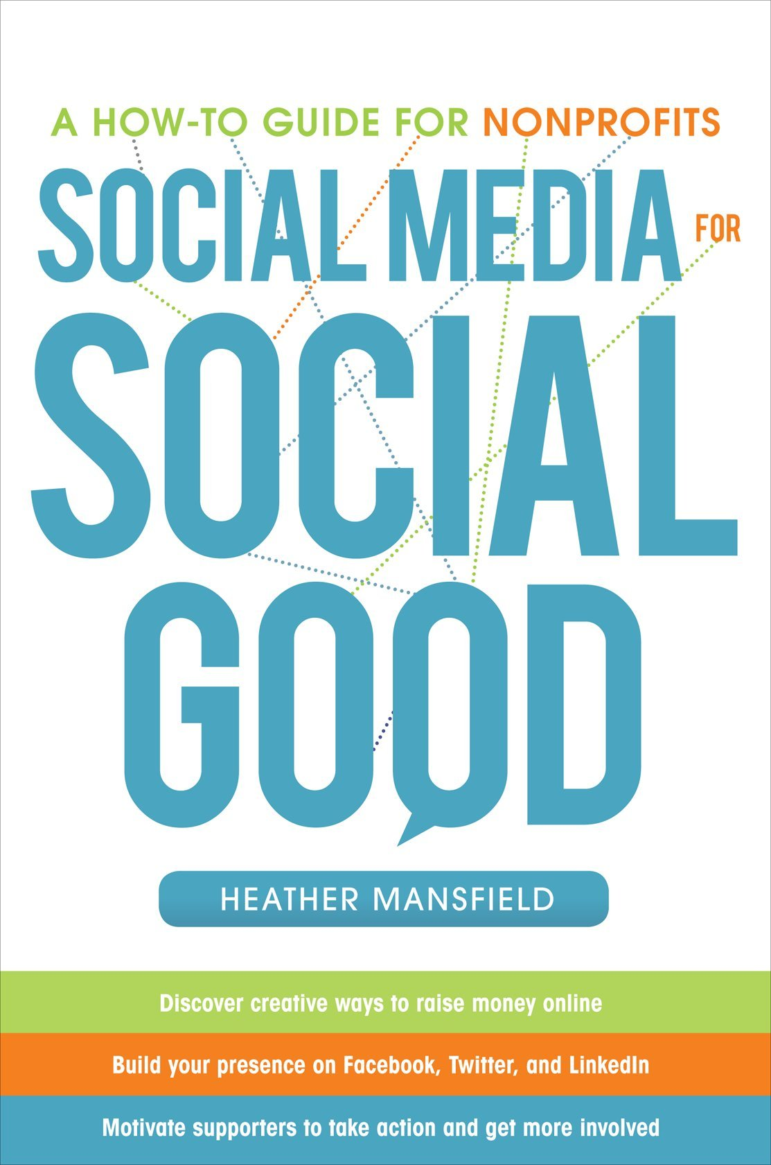Social Media For Social Good A How To Guide For Nonprofits Heather