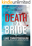 Death Of A Bride: A stand-alone murder mystery destined to shock you (Greek Island Mysteries Book 3)