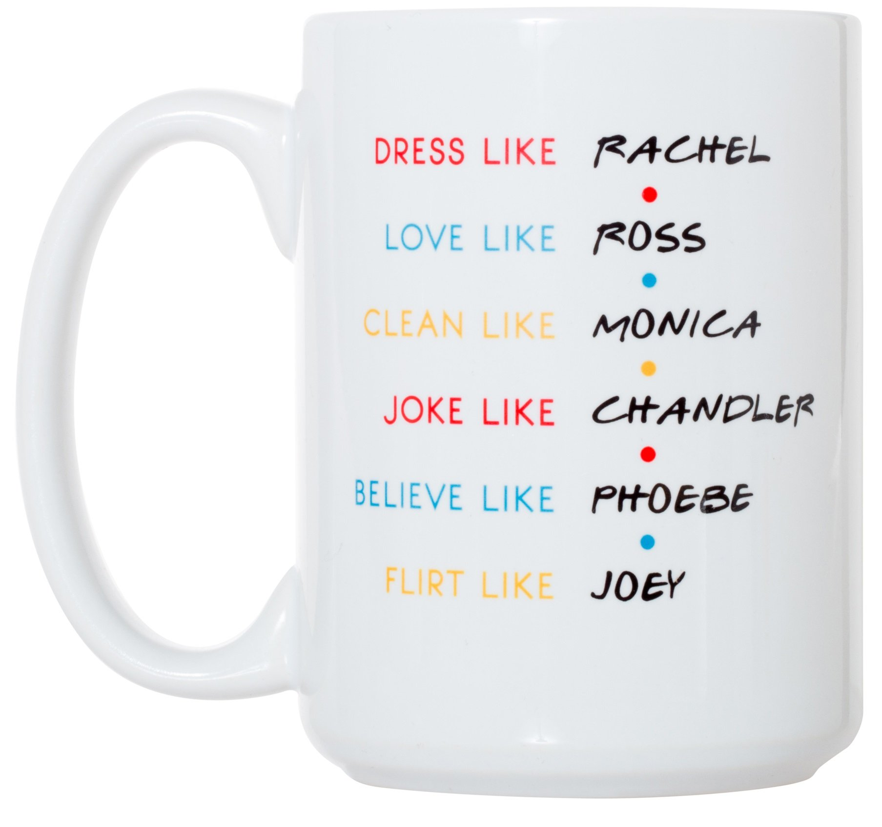 Friends TV Show''Dress Like Rachel, Love Like Ross.'' 15 oz Deluxe Large Double-Sided Mug