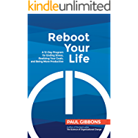 Reboot Your Life: A 12-day Program for Ending Stress, Realizing Your Goals, and Being More Productive