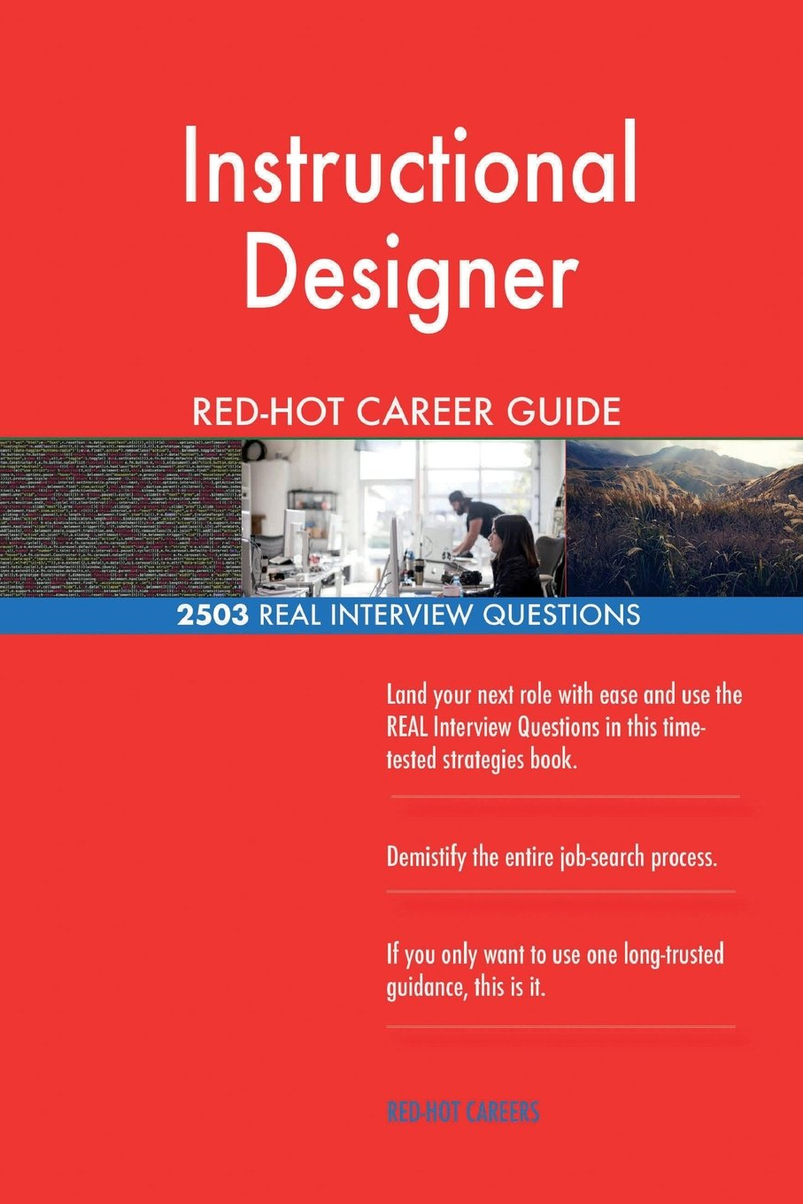 Instructional Designer Red Hot Career Guide 2503 Real Interview Questions Careers Red Hot 9781719158947 Amazon Com Books