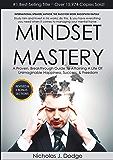 Mindset Mastery: An Entrepreneurs Guide To Developing A Winning Mindset