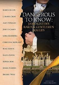 Dangerous to Know: Jane Austen's Rakes & Gentlemen Rogues (The Quill Collective)